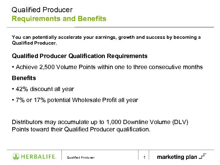 Qualified Producer Requirements and Benefits You can potentially accelerate your earnings, growth and success