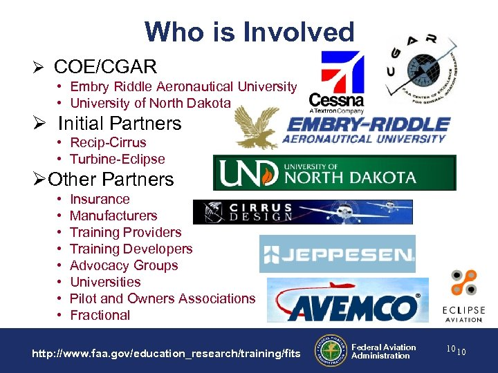 Who is Involved Ø COE/CGAR • Embry Riddle Aeronautical University • University of North