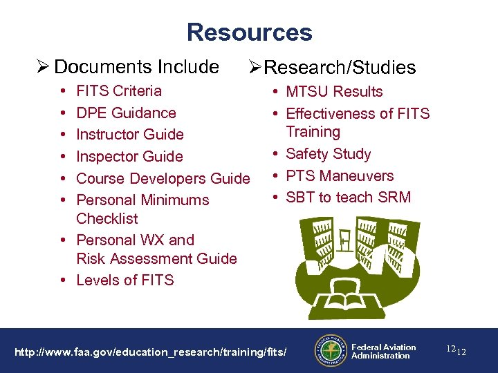 Resources Ø Documents Include • • • ØResearch/Studies FITS Criteria DPE Guidance Instructor Guide