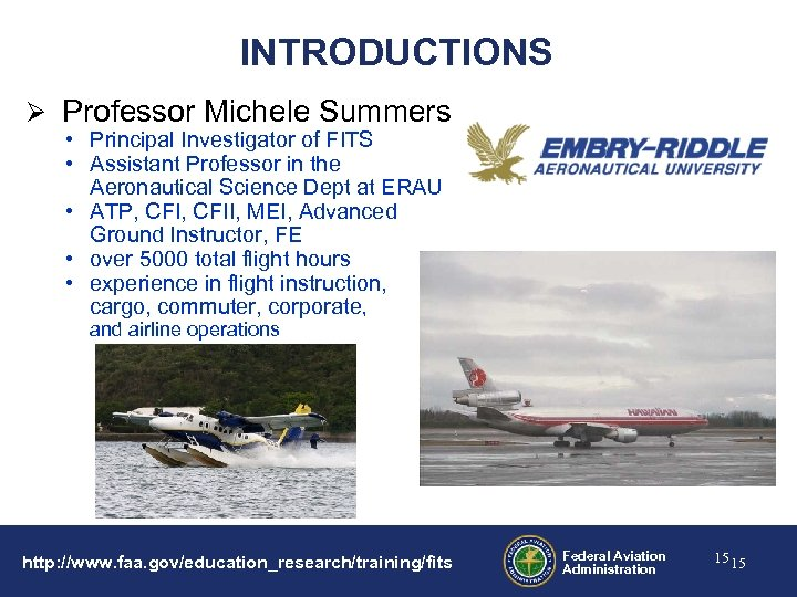 INTRODUCTIONS Ø Professor Michele Summers • Principal Investigator of FITS • Assistant Professor in