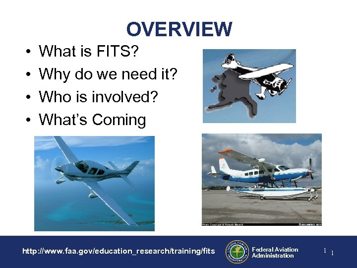 OVERVIEW • • What is FITS? Why do we need it? Who is involved?