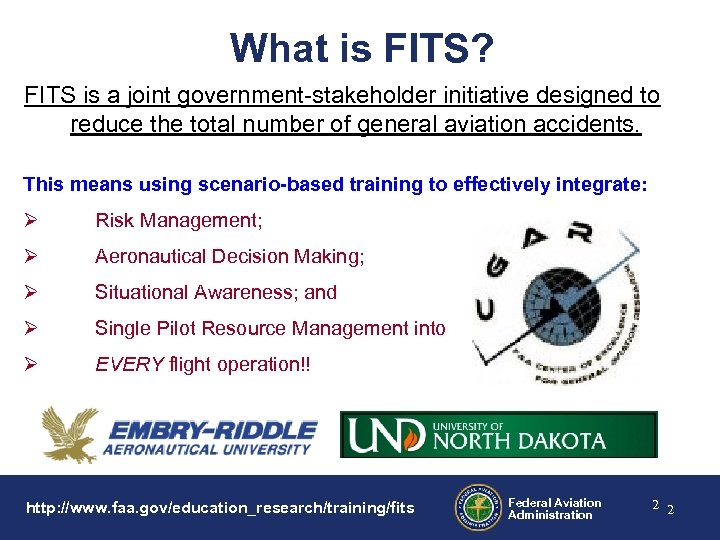 What is FITS? FITS is a joint government-stakeholder initiative designed to reduce the total