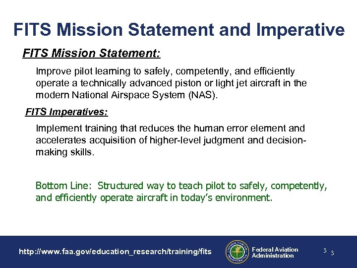 FITS Mission Statement and Imperative FITS Mission Statement: Improve pilot learning to safely, competently,
