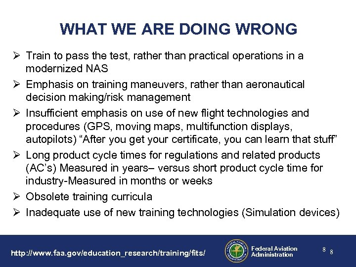 WHAT WE ARE DOING WRONG Ø Train to pass the test, rather than practical