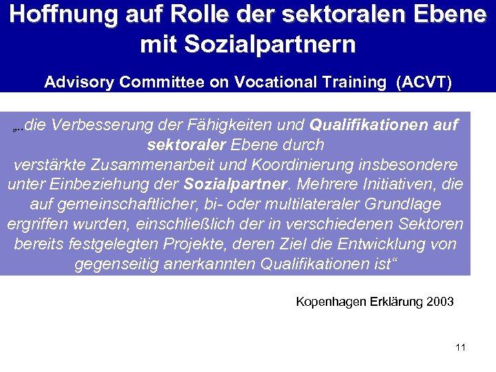 Hoffnung auf Rolle der sektoralen Ebene mit Sozialpartnern Advisory Committee on Vocational Training (ACVT)