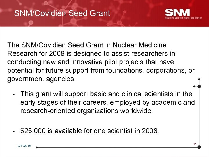 SNM/Covidien Seed Grant The SNM/Covidien Seed Grant in Nuclear Medicine Research for 2008 is