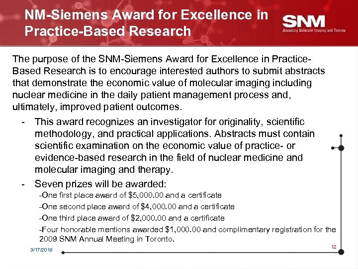 NM-Siemens Award for Excellence in Practice-Based Research The purpose of the SNM-Siemens Award for