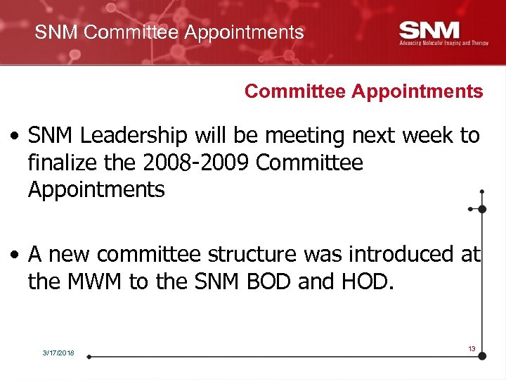 SNM Committee Appointments • SNM Leadership will be meeting next week to finalize the