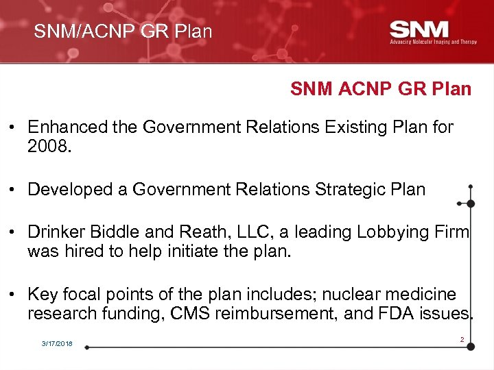 SNM/ACNP GR Plan SNM ACNP GR Plan • Enhanced the Government Relations Existing Plan