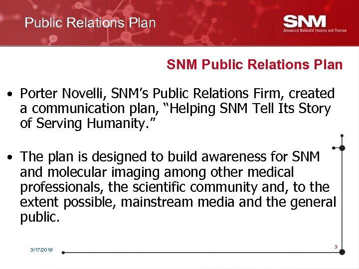 Public Relations Plan SNM Public Relations Plan • Porter Novelli, SNM's Public Relations Firm,
