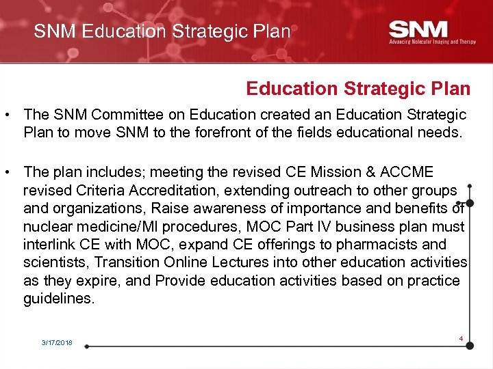 SNM Education Strategic Plan • The SNM Committee on Education created an Education Strategic