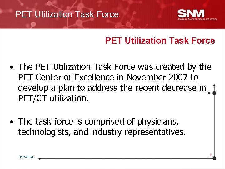 PET Utilization Task Force • The PET Utilization Task Force was created by the