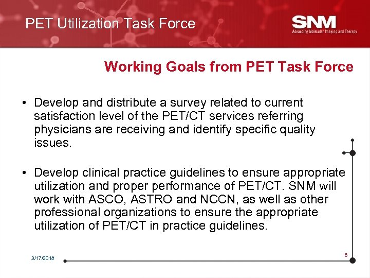 PET Utilization Task Force Working Goals from PET Task Force • Develop and distribute