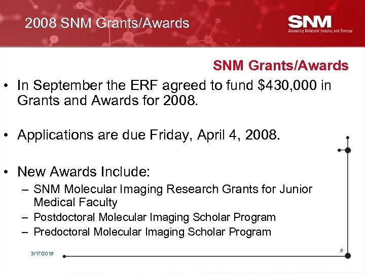 2008 SNM Grants/Awards • In September the ERF agreed to fund $430, 000 in