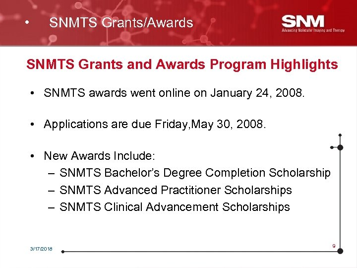• SNMTS Grants/Awards SNMTS Grants and Awards Program Highlights • SNMTS awards went