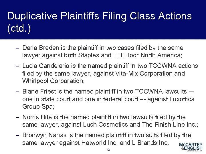 Duplicative Plaintiffs Filing Class Actions (ctd. ) – Darla Braden is the plaintiff in
