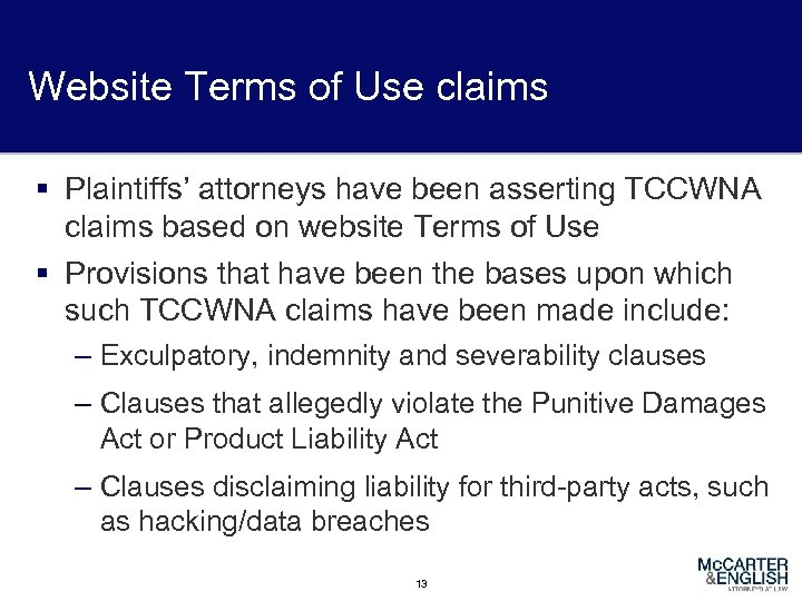 Website Terms of Use claims § Plaintiffs' attorneys have been asserting TCCWNA claims based