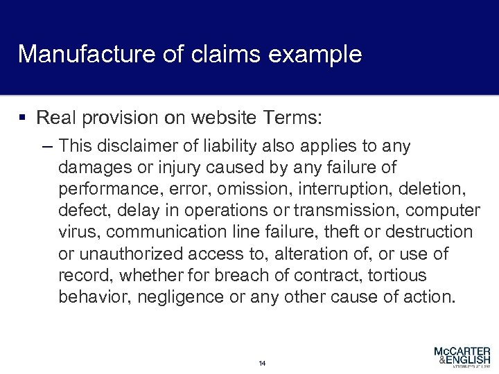 Manufacture of claims example § Real provision on website Terms: – This disclaimer of