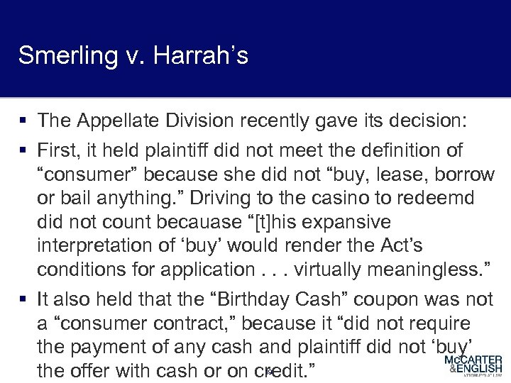 Smerling v. Harrah's § The Appellate Division recently gave its decision: § First, it