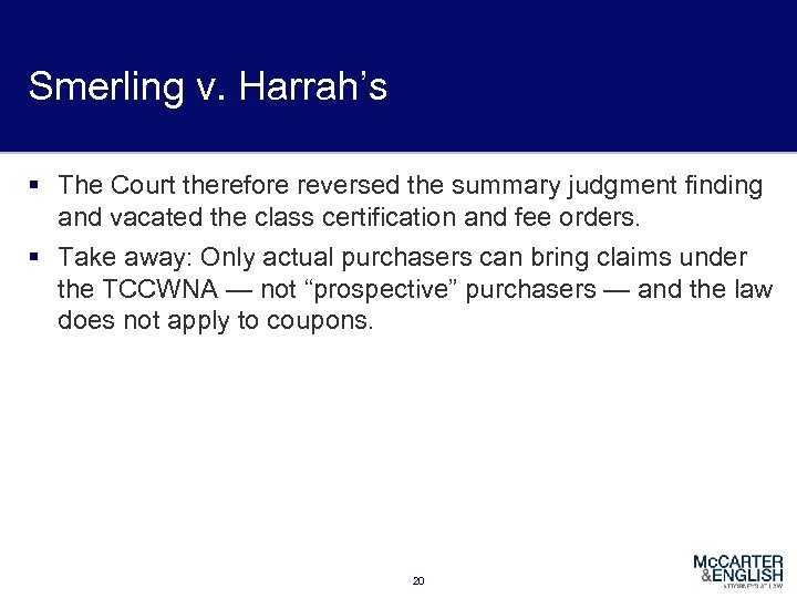 Smerling v. Harrah's § The Court therefore reversed the summary judgment finding and vacated