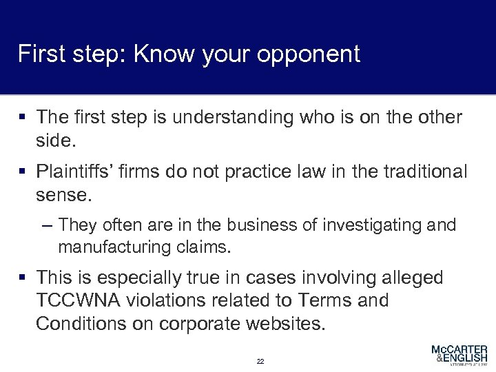 First step: Know your opponent § The first step is understanding who is on