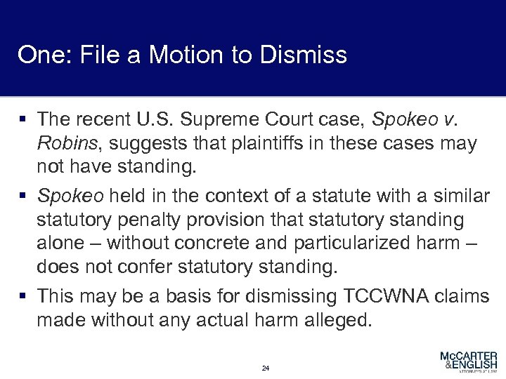 One: File a Motion to Dismiss § The recent U. S. Supreme Court case,