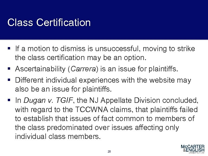 Class Certification § If a motion to dismiss is unsuccessful, moving to strike the