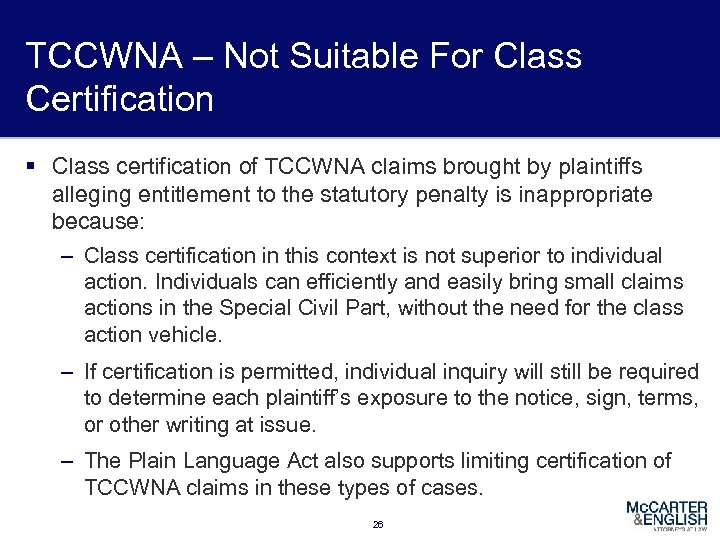 TCCWNA – Not Suitable For Class Certification § Class certification of TCCWNA claims brought
