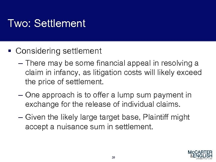 Two: Settlement § Considering settlement – There may be some financial appeal in resolving
