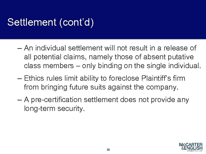 Settlement (cont'd) – An individual settlement will not result in a release of all