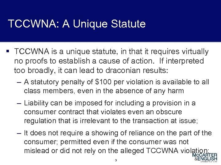 TCCWNA: A Unique Statute § TCCWNA is a unique statute, in that it requires