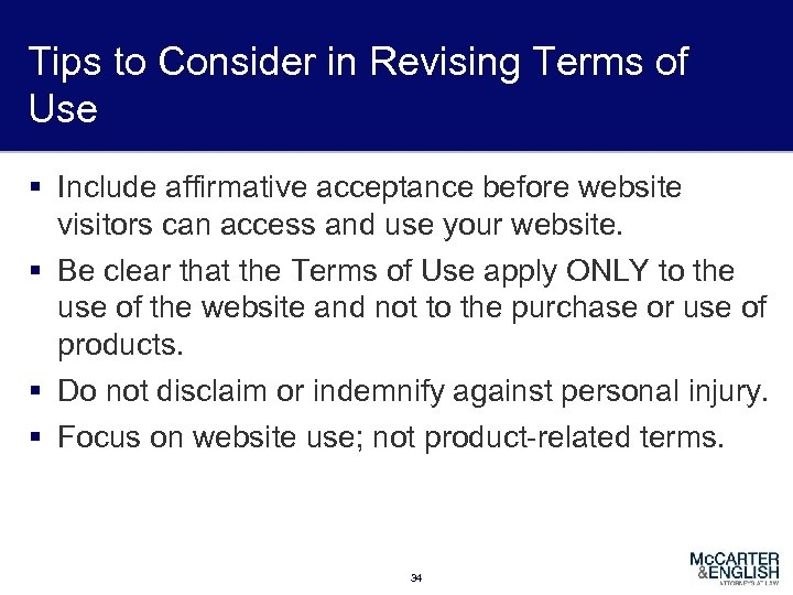 Tips to Consider in Revising Terms of Use § Include affirmative acceptance before website