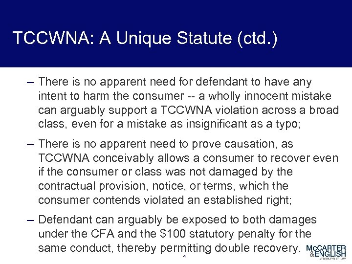 TCCWNA: A Unique Statute (ctd. ) – There is no apparent need for defendant