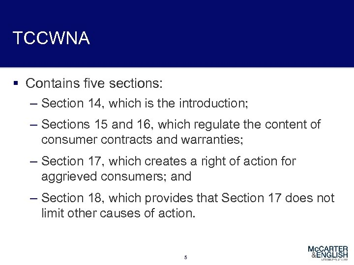 TCCWNA § Contains five sections: – Section 14, which is the introduction; – Sections
