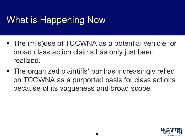 What is Happening Now § The (mis)use of TCCWNA as a potential vehicle for