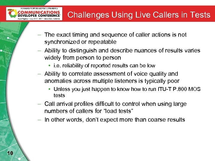 Challenges Using Live Callers in Tests – The exact timing and sequence of caller
