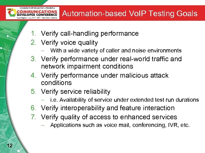 Automation-based Vo. IP Testing Goals 1. Verify call-handling performance 2. Verify voice quality –