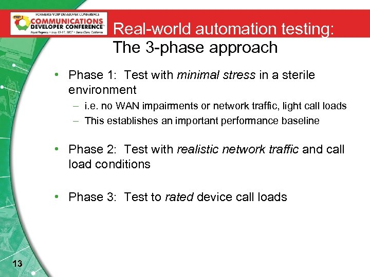 Real-world automation testing: The 3 -phase approach • Phase 1: Test with minimal stress