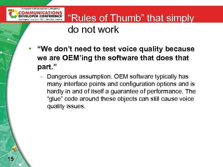 """Rules of Thumb"" that simply do not work • ""We don't need to test"