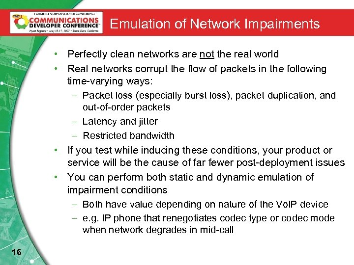 Emulation of Network Impairments • Perfectly clean networks are not the real world •