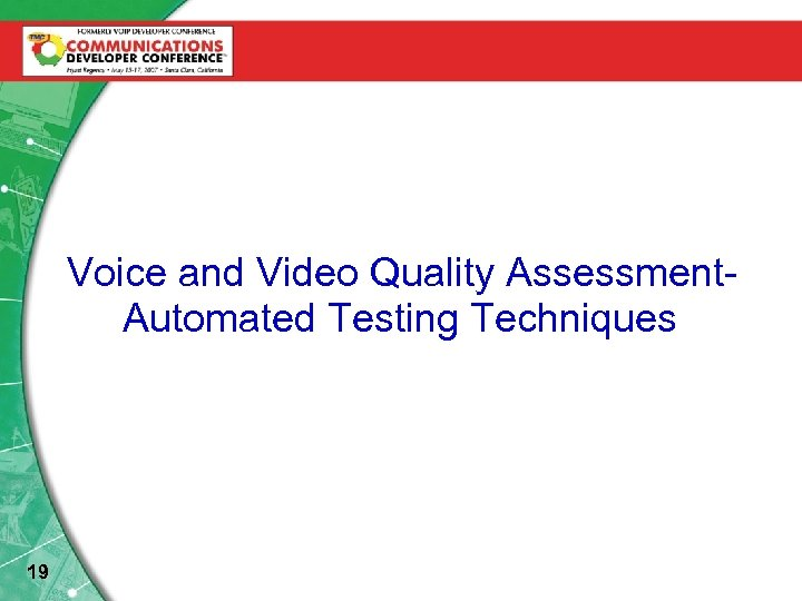 Voice Quality Assessment. Voice and Video Quality Assessment. Automated Testing Techniques 19