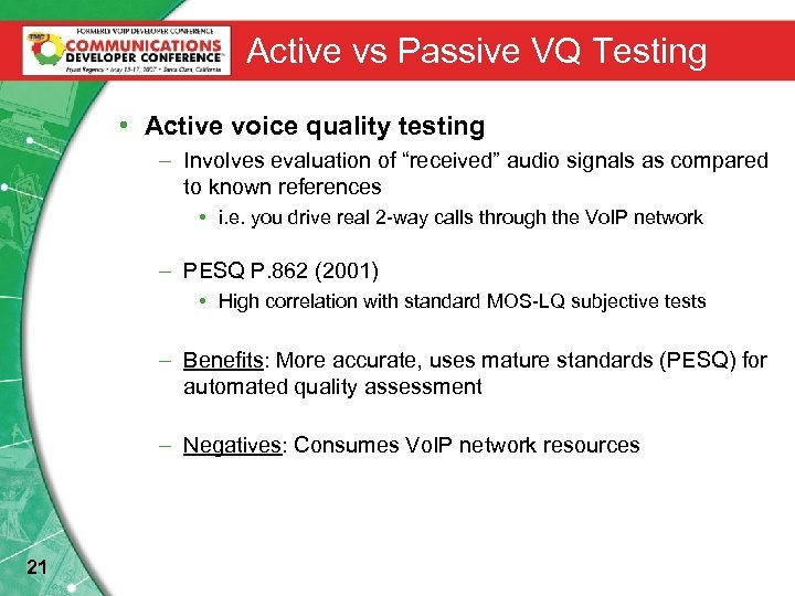 Active vs Passive VQ Testing • Active voice quality testing – Involves evaluation of