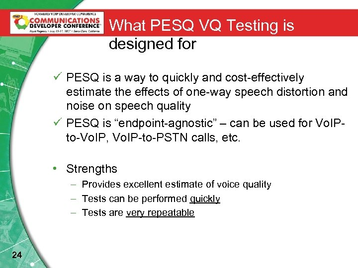 What PESQ VQ Testing is designed for ü PESQ is a way to quickly