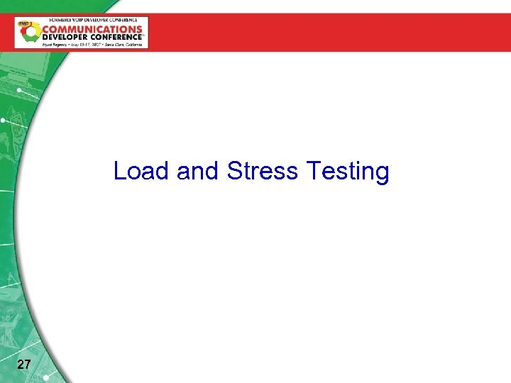 Load and Stress Testing 27