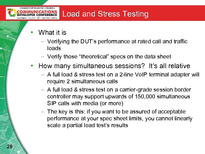 Load and Stress Testing • What it is – Verifying the DUT's performance at