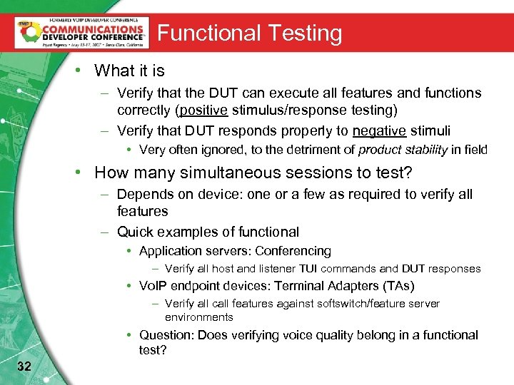 Functional Testing • What it is – Verify that the DUT can execute all