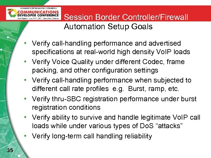 Session Border Controller/Firewall Automation Setup Goals • Verify call-handling performance and advertised specifications at