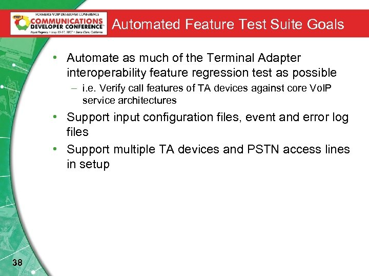 Automated Feature Test Suite Goals • Automate as much of the Terminal Adapter interoperability