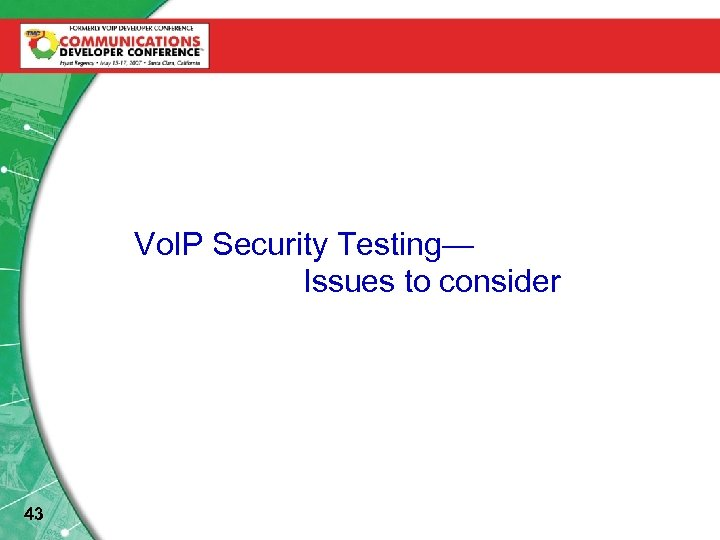 Vo. IP Security Testing— Issues to consider 43