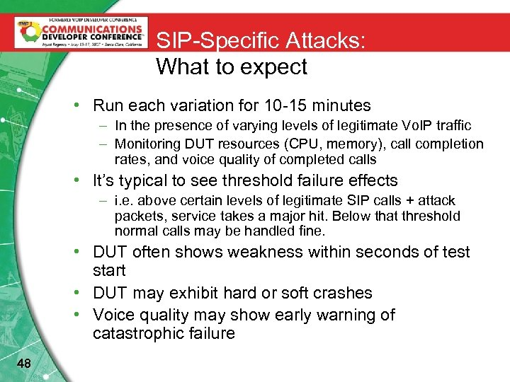 SIP-Specific Attacks: What to expect • Run each variation for 10 -15 minutes –